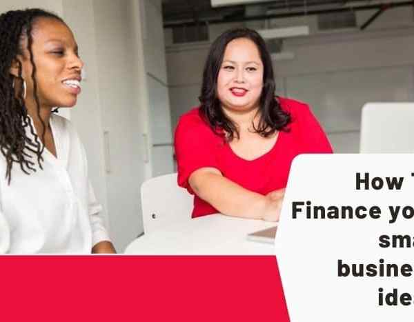 How To Finance A Small Business Idea In Nigeria In 2021