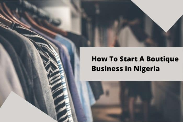 how to start a boutique business in Nigeria.