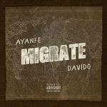[Music] Ayanfe ft. Davido – Migrate