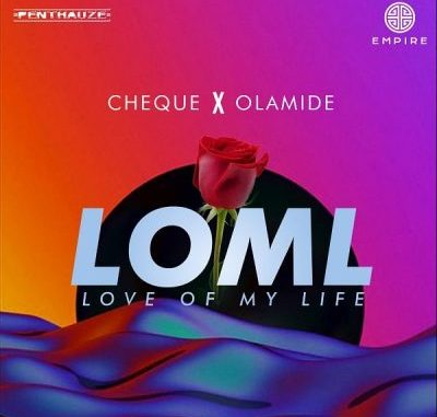 Cheque-ft.-Olamide love of my life