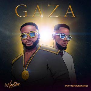 DJ Neptune Ft Patoranking Gaza