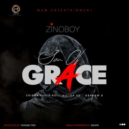 Zinoboy ft. Erigga Victor AD Graham D Son Of Grace Remix