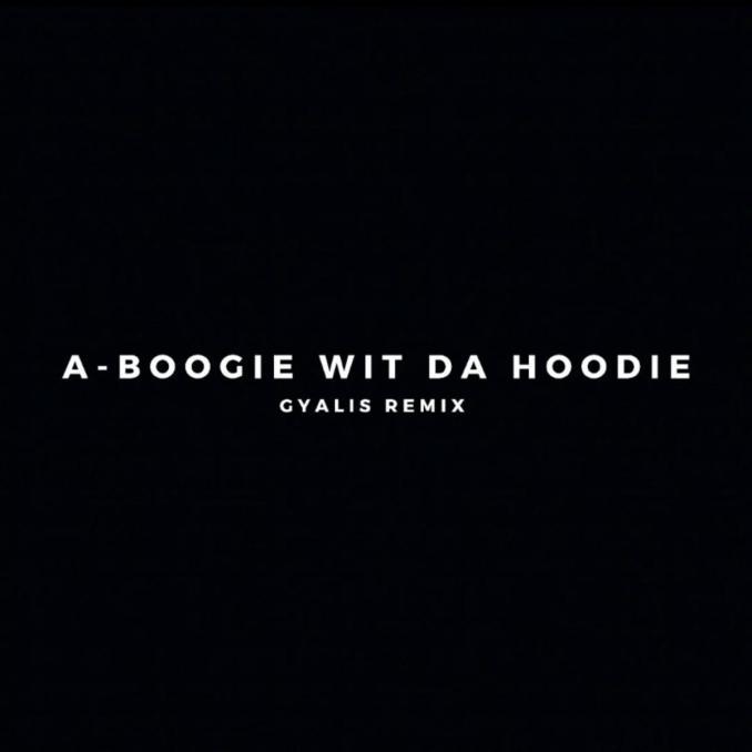 A Boogie Wit Da Hoodie Gyalis Remix