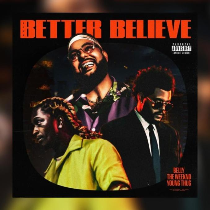 Belly Better Believe The Weeknd Young Thug