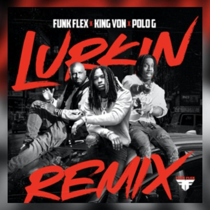 Funk Flex King Von Lurkin Remix ft. Polo G