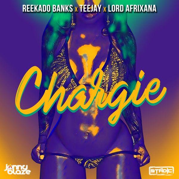 Reekado Banks Teejay Lord Afrixana – Chargie ft. Jonny Blaze Stadic