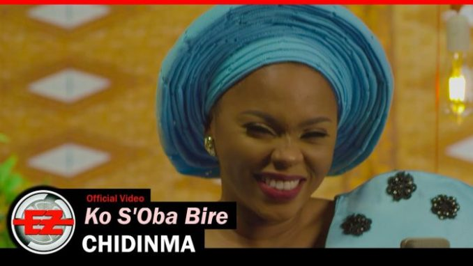 Chidinma – Ko SOba Bire Video