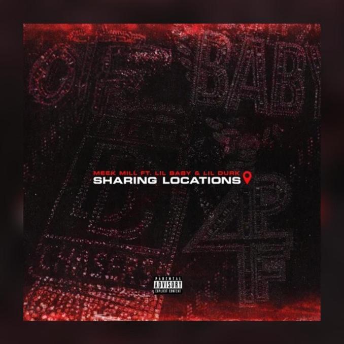 Meek Mill Sharing Locations ft. Lil Durk Lil Baby