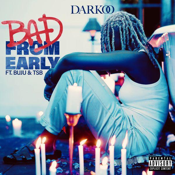 Darkoo – Bad From Early ft. Buju TSB