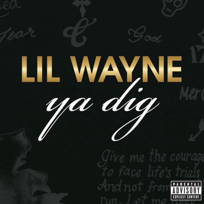 Lil Wayne Ya Dig