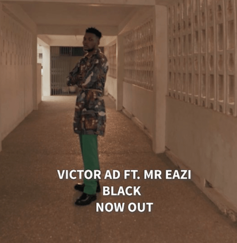 Victor AD – Black ft. Mr Eazi Video