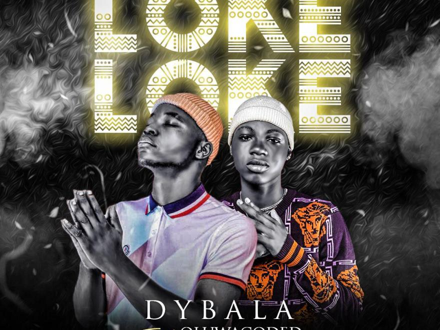 Dybala Ft. Oluwacoded – Loke Loke.Mp3 Audio