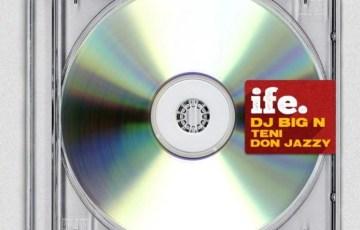 """[Lyrics + Video] DJ Big N – """"Ife"""" ft. Teni x Don Jazzy"""