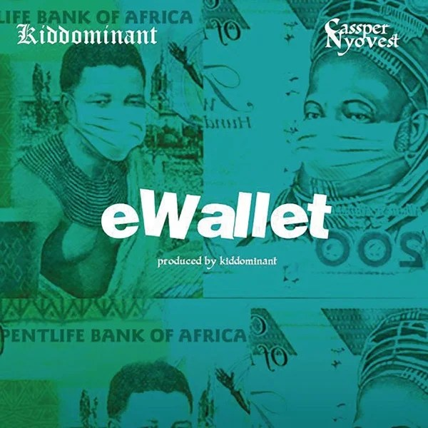 Kiddominant – eWallet Ft. Cassper Nyovest.Mp3 Audio