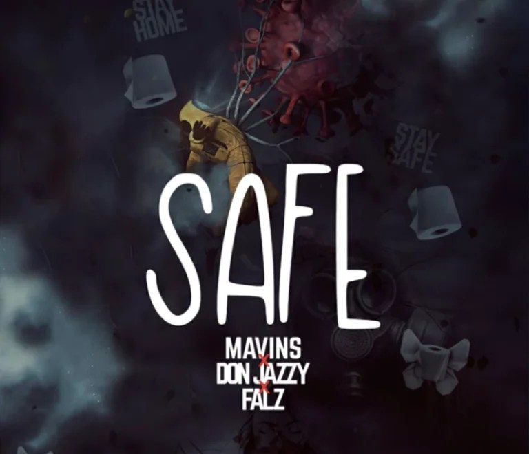 "Mavins x Don Jazzy x Falz – ""Safe"".Mp3 Audio Download"