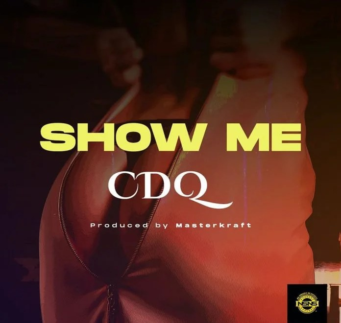 CDQ – Show Me. Mp3 Audio Download