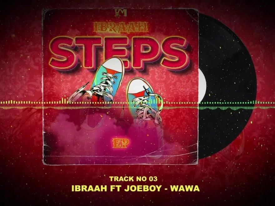 """Ibraah – """"Wawa"""" ft Joeboy"""