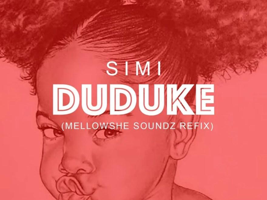 Simi – Duduke (Mellowshe Soundz Refix).Free Download