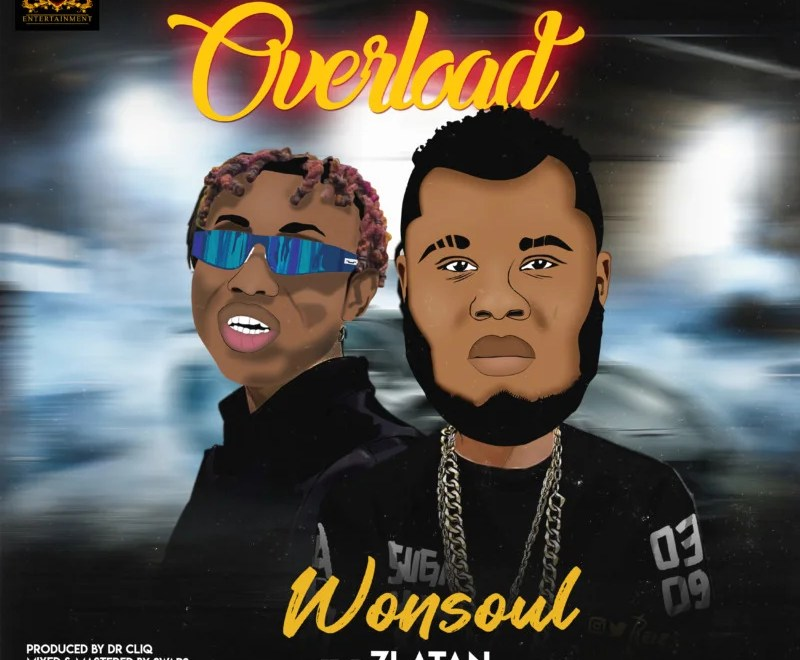 "Download Wonsoul – ""Overload"" ft. Zlatan. Mp3 Audio"