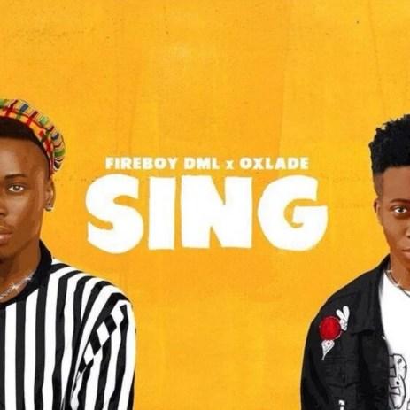 Fireboy DML – Sing Ft Oxlade Audio Download