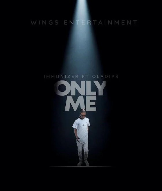 Immunizer Ft. Oladips – Only Me Audio Download
