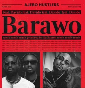Ajebo Hustlers ft. Davido – Barawo Remix Mp3 Download