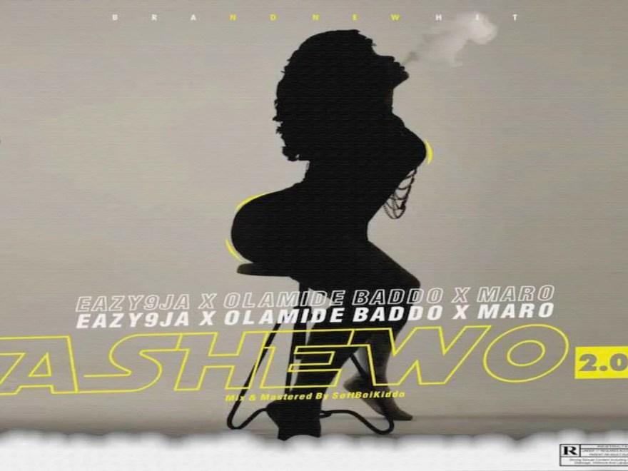 Eazy9ja ft Olamide & Maro – Ashewo 2.0 Mp3 Download