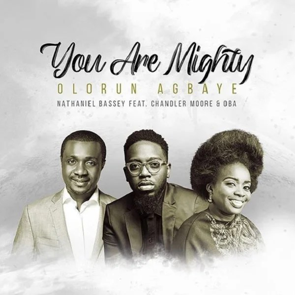 Nathaniel Bassey – Olorun Agbaye (You Are Mighty) Mp3