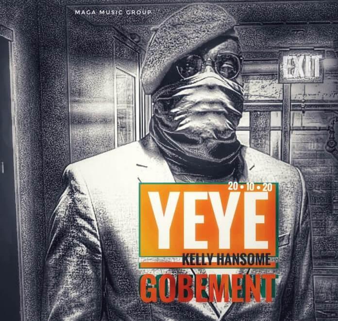 Kelly Hansome – Yeye Gobement Free Mp3 Download