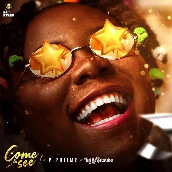 P Priime – Come and See ft. Teni Free Mp3 Download