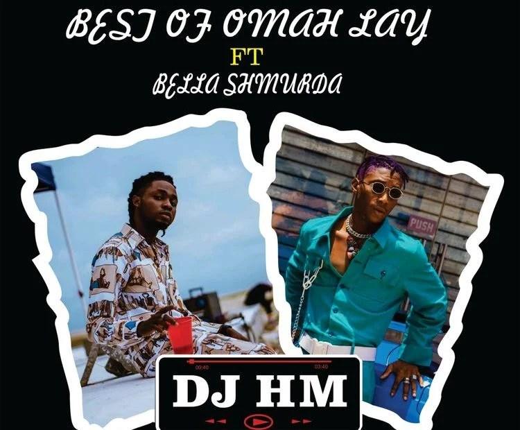 Dj HM – Best Of Omah Lay ft Bella Shmurda Mix