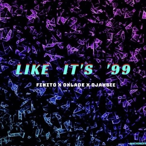 Finito – Like It's 99 Ft. Oxlade, OjahBee Free Mp3 Download