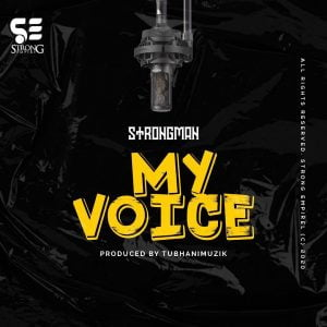 Download Mp3: Strongman - My Voice