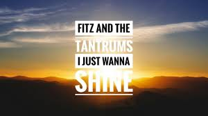 DOWNLOAD MP3: Fitz And The Tantrums - I Just Wanna Shine