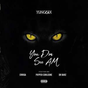 Download Mp3: Yung6ix - You Don See Am Ft Erigga, Payper Corleone and Dr Barz
