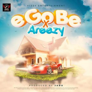 Download Mp3: Ijoba Fizzy - E Go Be Ft. Areezy