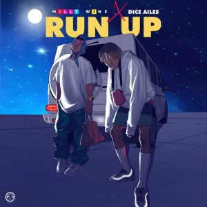 Download Mp3: Milly Wine - Run Up Ft. Dice Ailes
