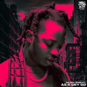 Download Mp3: Naira Marley - As E Dey Go