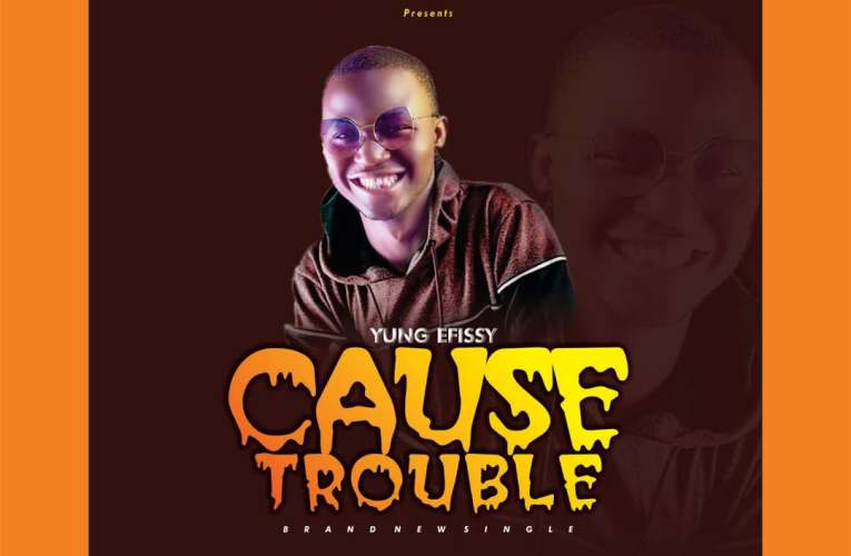 [Music] Yung Effissy_Cause Trouble