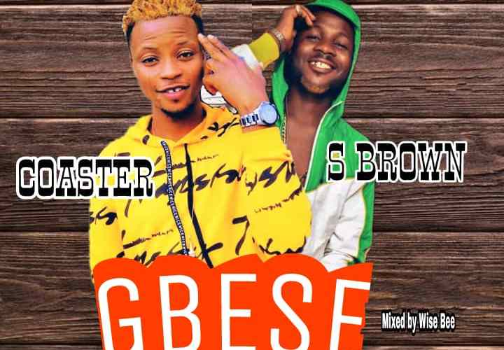 """[Music] Coaster Ft. S Brown – """"Gbese"""""""