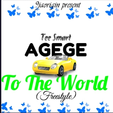 "[Music] Tee Smart – ""Agege To The World"" (Freestyle)"