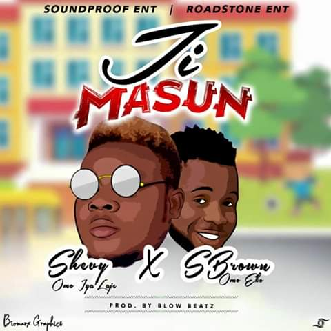 "[Music] Shevy Ft. S Brown – ""Ji Masun"""