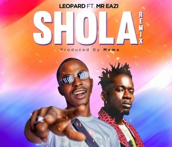 "[Music] Leopard Ft. Mr Eazi – ""Shola"" Remix"