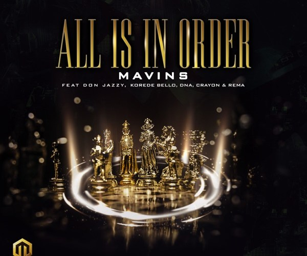 "[Music] Mavins Ft. Don Jazzy x Rema x Korede Bello x DNA & Crayon – ""All Is In Order"""