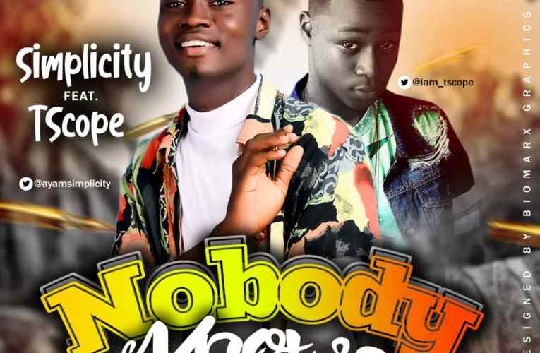 [Music] Simplicity Ft. T Scope – Nobody Knows
