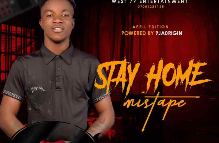 [Mixtape] DJ West – Stay Home Mixtape