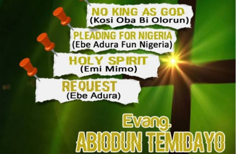 [Album/EP] Evang. Abiodun Temidayo – No King As God (Full Ep)