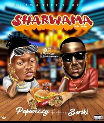 [Music] Papiwizzy Ft. Seriki – Sharwama