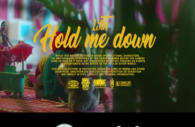 [Video] Lyta – Hold Me Down (Official Video)