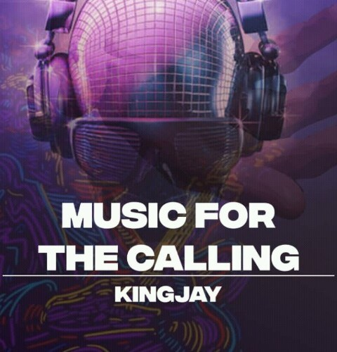 [Music] King Jay – Music For The Calling